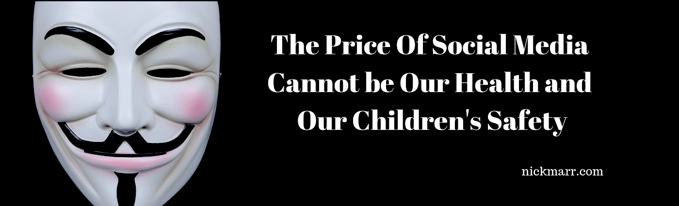 Why The Price Of Social Media Cannot Be Our Health and Children's Safety