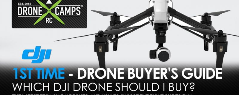 1st Time – Drone Buyer's Guide. BEST DRONES FOR 2015